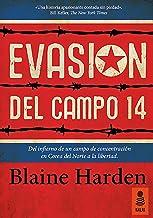 Evasión del Campo 14: Del infierno de un campo de concentración en Corea del Norte a la libertad (KBL nº 11) (Spanish Edit...