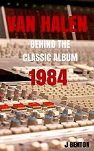 Van Halen: Behind The Classic Album 1984