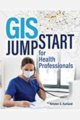 GIS Jump Start for Health Professionals Kindle Edition