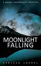 Moonlight Falling: A Norse Chronicles Novella (The Norse Chronicles Book 0)