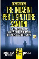 Tre indagini per l'ispettore Santoni (eNewton Narrativa) Formato Kindle