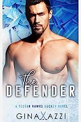 The Defender: A Single Dad Hockey Romance (Boston Hawks Hockey) Kindle Edition