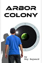 Arbor Colony: Book One: Legend of Trees Kindle Edition