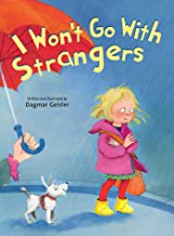 I Won't Go With Strangers (The Safe Child, Happy Parent Series) PDF