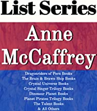 ANNE MCCAFFREY: SERIES READING ORDER: DRAGONRIDERS OF PERN BOOKS, THE BRAIN & BRAWN SHIP BOOKS, CRYSTAL UNIVERSE BOOKS, DINOSAUR PLANETS BOOKS, PLANET PIRATES TRILOGY BY ANNE MCCAFFREY