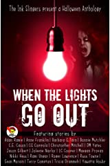 When the Lights Go Out - Ink Slingers' Halloween Anthology Kindle Edition