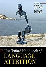The Oxford Handbook of Language Attrition (Oxford Handbooks)