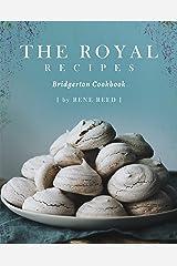 The Royal Recipes: Bridgerton Cookbook Kindle Edition