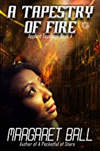 A Tapestry of Fire (Applied Topology Book 4)