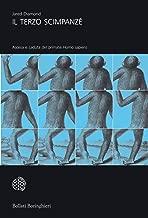 Il terzo scimpanzé: Ascesa e caduta del primate Homo sapiens (Italian Edition)