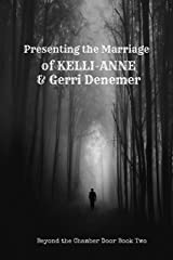 Presenting the Marriage of Kelli Anne and Gerri Denemer: Beyond the Chamber Door Book Two Kindle Edition