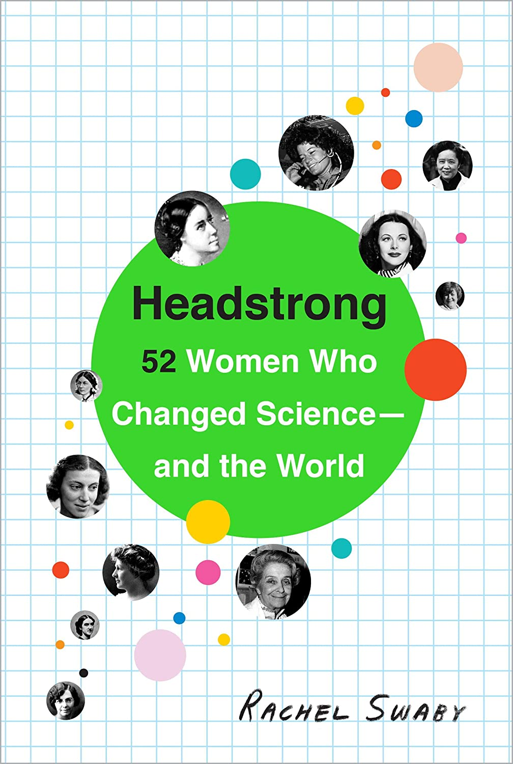 導出くすぐったい誘惑Headstrong: 52 Women Who Changed Science-and the World (English Edition)