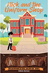 Nick and the Uniform Shop (The Adventures of Nick, Leo and Sam Book 1) Kindle Edition