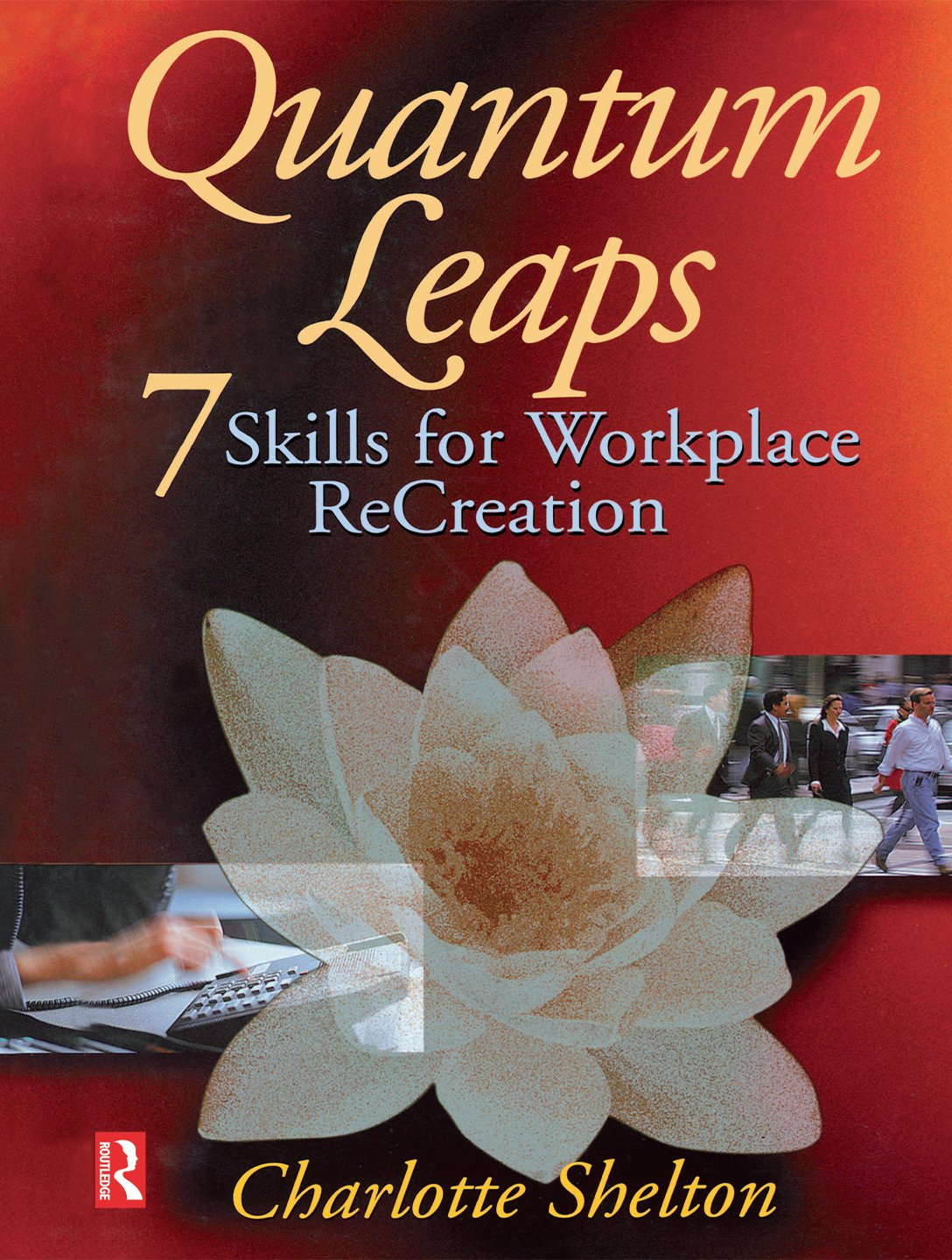 Quantum Leaps: Seven Skills for Workplace Re-creation