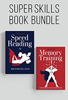 Speed Reading and Memory Training Super Skills: Read fast, faster and improve your memory to reach its unlimited potential! (Accelerated Learning Book 3)