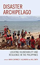 Disaster Archipelago: Locating Vulnerability and Resilience in the Philippines