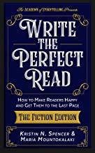 Write the Perfect Read: Make Readers Happy While Propelling Them to the Last Page - The Fiction Edition (English Edition)