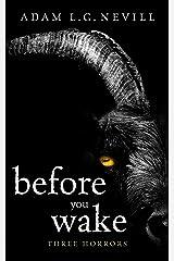 Before You Wake: Three Horrors Kindle Edition