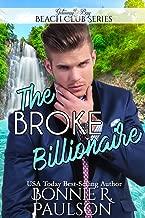 The Broke Billionaire (Clean Billionaire Beach Club Romance Book 7)