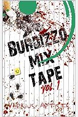 Burdizzo Mix Tape Volume One Kindle Edition
