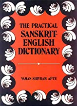 Practical Sanskrit-English Dictionary Containing Appendices on Sanskrit Prosody and Important Literary and Geographical Names of Ancient India 2004 Deluxe Edition