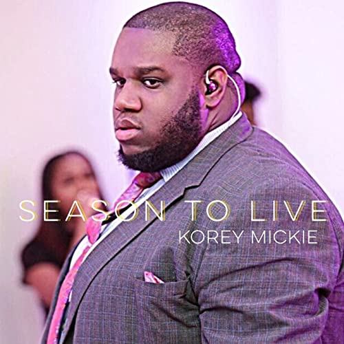 Season to Live by Korey Mickie on Amazon Music - Amazon com