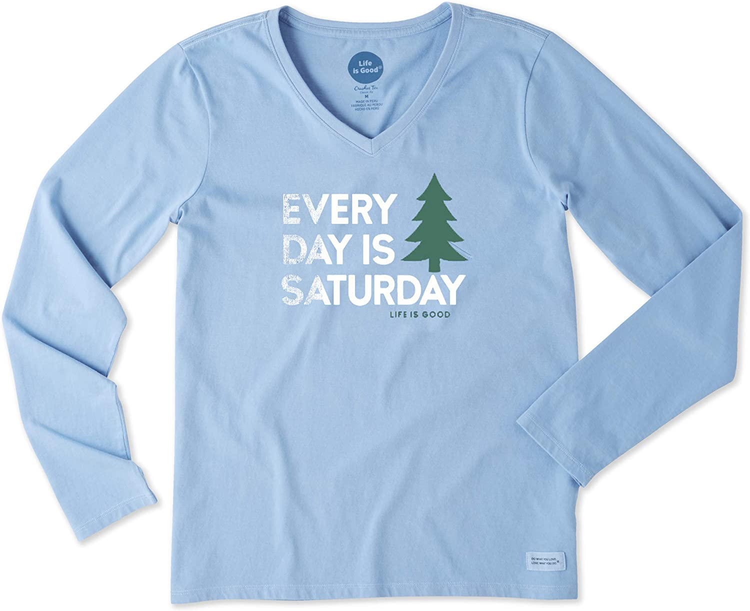 Life is Good. Womens Long Sleeve Crusher Vee  Everyday is Saturday, Powder bluee