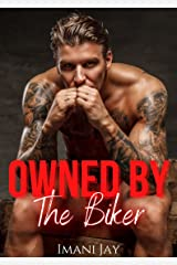 Owned By The Biker: A Short Steamy Curvy Girl Instalove MC Romance (Owned Body & Soul) Kindle Edition