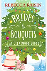 Brides and Bouquets At Cedarwood Lodge: The perfect romance to curl up with in 2018! Kindle Edition