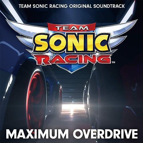 MAXIMUM OVERDRIVE - TEAM SONIC RACING ORIGINAL SOUNDTRACK