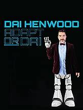 Dai Henwood: Adapt or Dai
