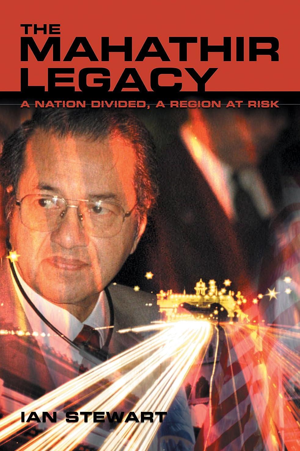 集めるスイ住所The Mahathir Legacy: A Nation Divided, a Region at Risk