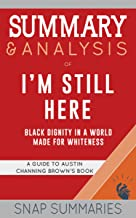 Summary & Analysis of I'm Still Here: Black Dignity in a World Made for Whiteness | A Guide to Austin Channing Brown's Book