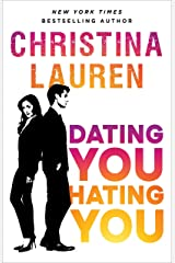 Dating You, Hating You: the perfect enemies-to-lovers romcom that'll have you laughing out loud Kindle Edition