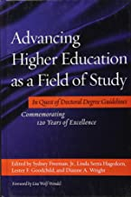 Advancing Higher Education as a Field of Study: In Quest of Doctoral Degree Guidelines - Commemorating 120 Years of Excellence