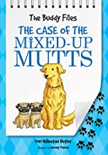 The Case of Mixed-Up Mutts (The Buddy Files Book 2)