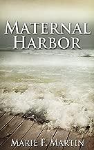 Maternal Harbor (A psychological Thriller): A Mother's Vow
