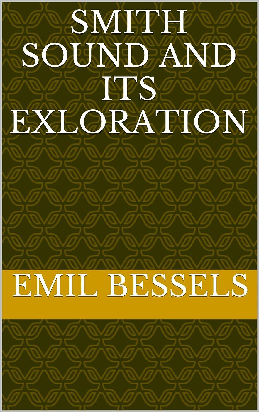バター影ラッシュSmith Sound and its exploration (English Edition)