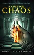 A Cure for Chaos: Horrors From Hospitals and Psych Wards (Haunted Library)
