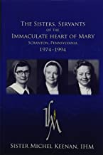 The Sisters, Servants of the Immaculate Heart of Mary: Scranton, Pennsylvania 1974-1994
