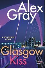 Glasgow Kiss: A DCI Lorimer Novel (William Lorimer Book 6) Kindle Edition