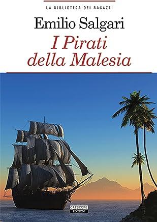 I pirati della Malesia: Ediz. integrale (La biblioteca dei ragazzi Vol. 7)