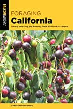 Foraging California: Finding, Identifying, And Preparing Edible Wild Foods In California (Foraging Series) (English Edition)