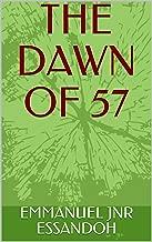 THE DAWN OF 57 (E&M INNITIATVES)