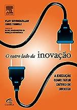 O Outro Lado da Inovação