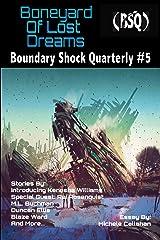 Boneyard of Lost Dreams: Boundary Shock Quarterly #5 Kindle Edition