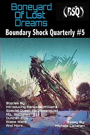 Boneyard of Lost Dreams: Boundary Shock Quarterly #5 (English Edition)