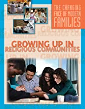 Growing Up in Religious Communities (The Changing Face of Modern Families)