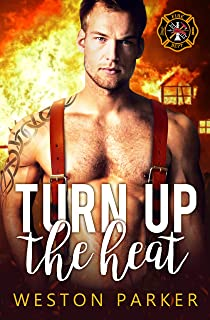 Turn Up The Heat (Searing Saviors Book 3)