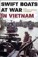 Swift Boats at War in Vietnam (English Edition)